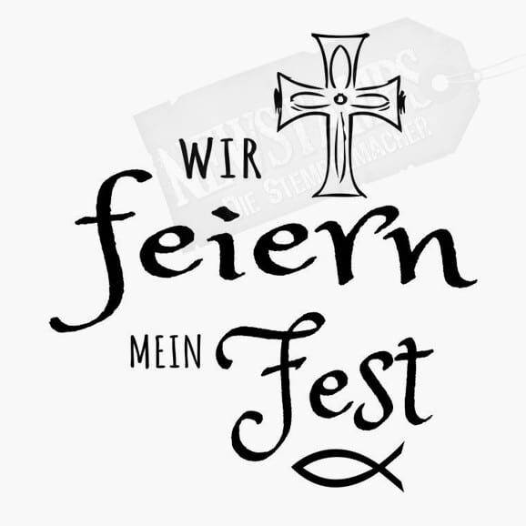 Spruchstempel Wir feiern mein Fest Mit Kreuzsymbol